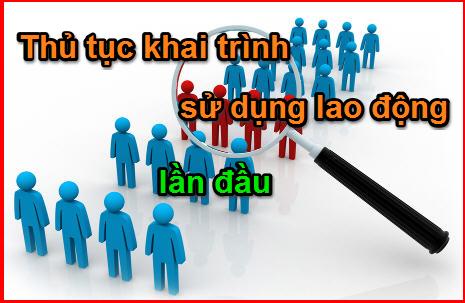 thu-tuc-khai-trinh-va-su-dung-lao-dong-lan-dau