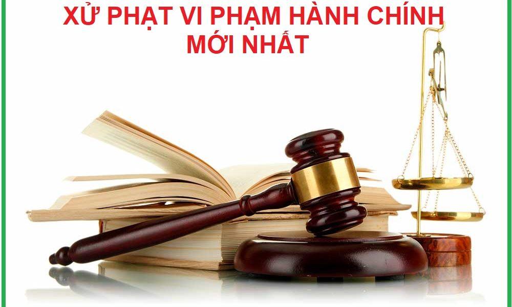 xu-phat-vi-pham-hanh-chinh-moi-nhat